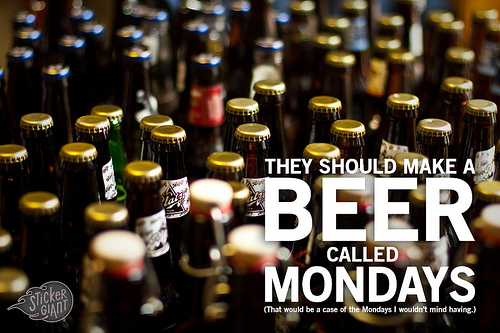 They should make a beer called mondays ...