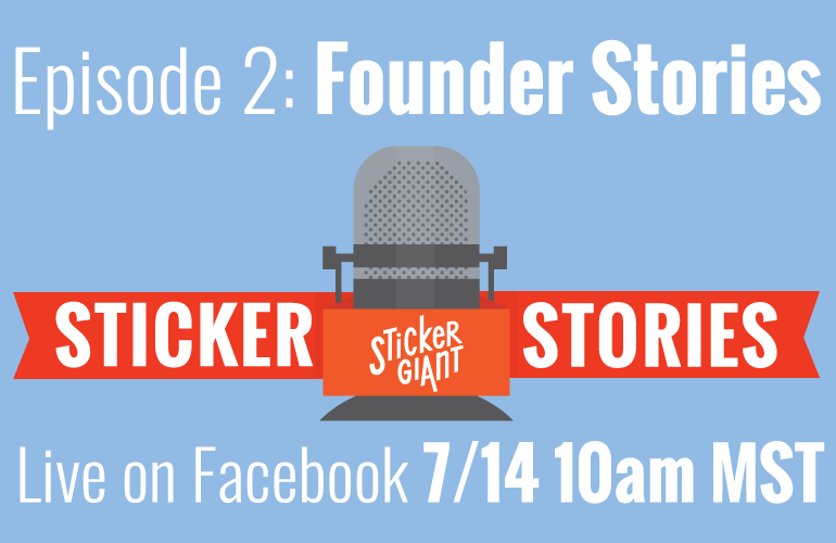 Sticker-Stories-Podcast-071417-Founders-Stories-Stickers